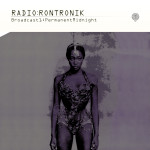 Radio Rontronik: Broadcast 1 (Permanent Midnight)