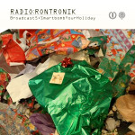 Radio Rontronik:Broadcast 5 (Smartbomb Your Holiday)